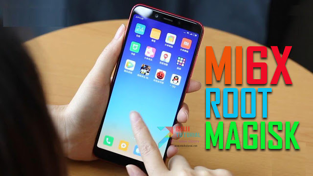 Sedang Mencari Cara Root Magisk untuk Xiaomi Mi 6x Inilah Tutorial Root Termudah dari yang Termudah yang Kamu Cari Selama Ini