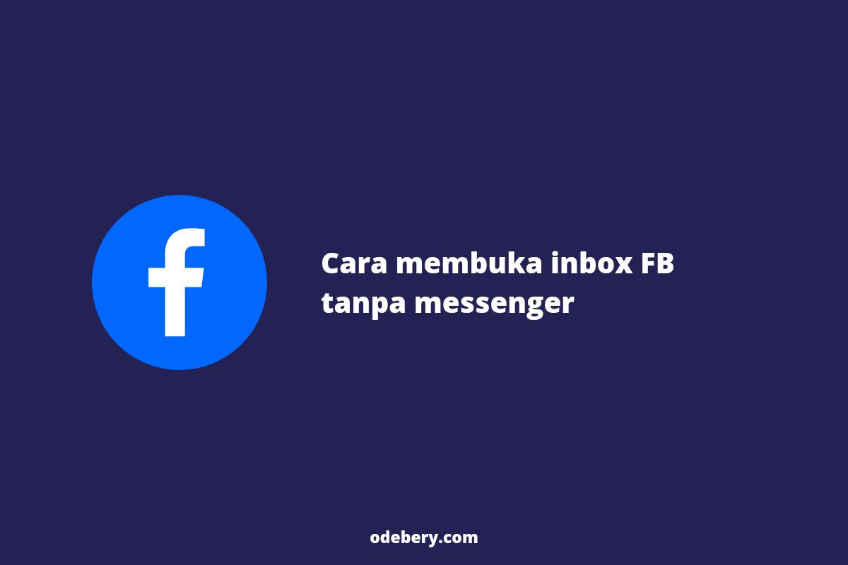 Cara buka pesan facebook tanpa messenger