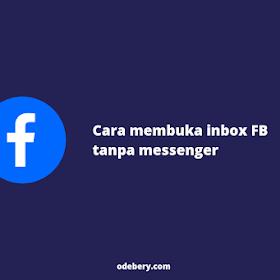Cara Membuka Inbox FB Tanpa Messenger