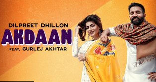 Akdaan Lyrics - Dilpreet Dhillon & Gurlej Akhtar
