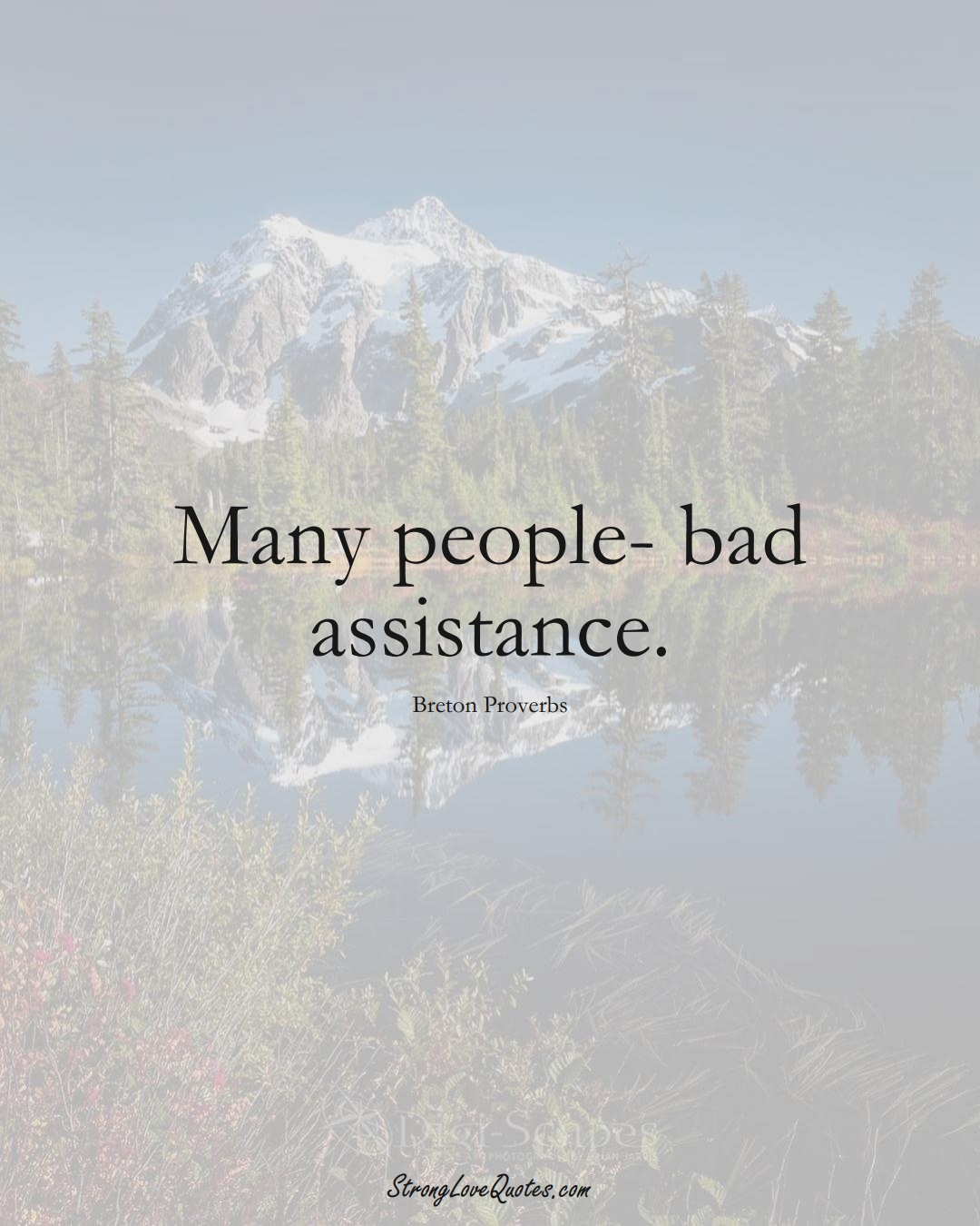 Many people- bad assistance. (Breton Sayings);  #aVarietyofCulturesSayings