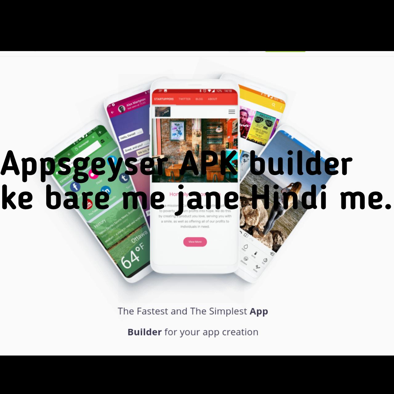 Appsgeyser ke bare me full details Jane Hindi me
