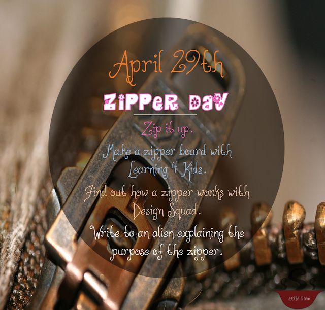 April 29, 2020, zip up some learning by developing fine motor skills, engineering understanding or creative writing.