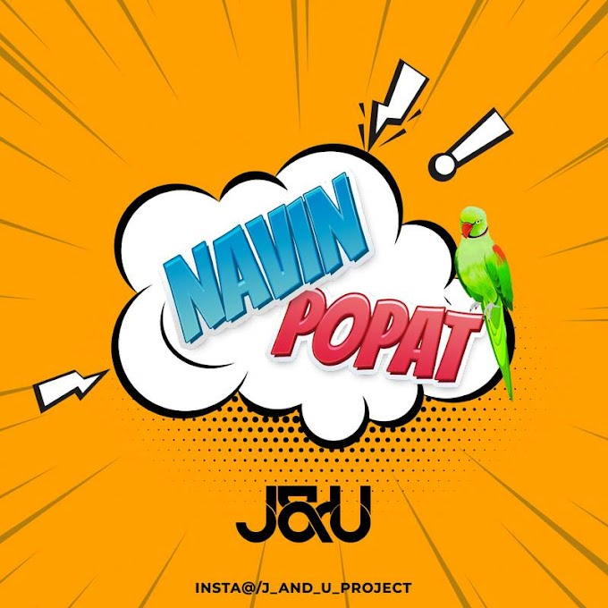 Navin Popat (Remix) - J&U