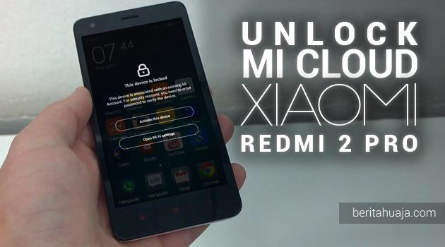 Unlock Micloud Xiaomi Redmi 2 / Pro / Prime 2014811, 2014812, 2014813, 2014816, 2014817, 2014818, 2014819, 2014821), Mi 2 (2012061, 2012062, 2012121, 2013012, 2013021, 2013028 Hapus Micloud Xiaomi Redmi 2 / Pro / Prime Bypass Micloud Xiaomi Redmi 2 / Pro / Prime Remove Micloud Xiaomi Redmi 2 / Pro / Prime Fix Micloud Xiaomi Redmi 2 / Pro / Prime Clean Micloud Xiaomi Redmi 2 / Pro / Prime Download MiCloud Clean Xiaomi Redmi 2 / Pro / Prime File Free Gratis MIUI