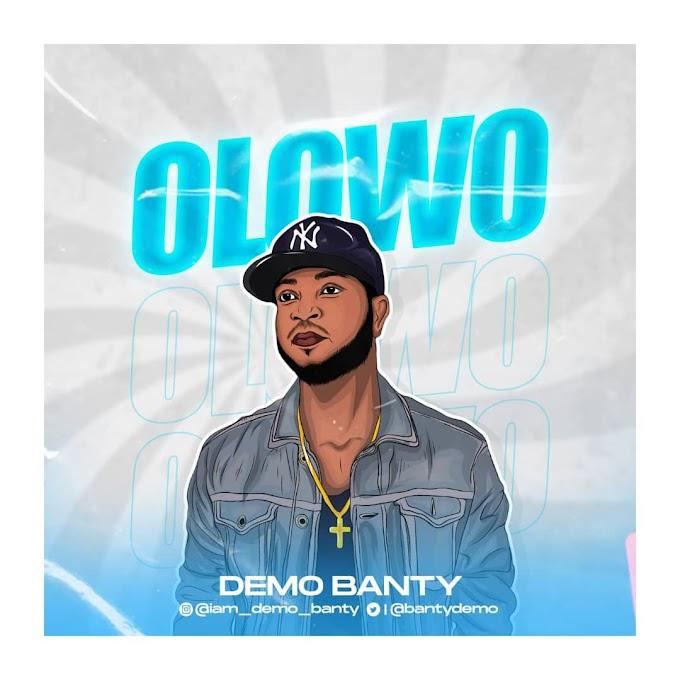 [Music] Demo Banty - Olowo (prod. Bayologic Beatz)