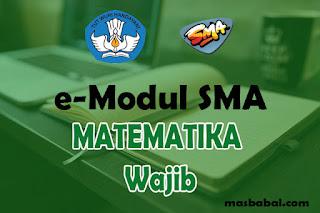 Download E-Modul Matematika Wajib SMA Tahun Ajaran 2021-2022. E-Modul Pembelajaran Matematika Wajib SMA Tahun Ajaran 2021-2022