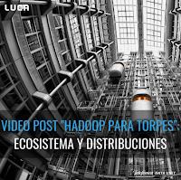 Videopost Hadoop para torpes 3 y fin