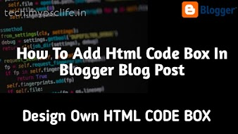 How To Add Html Code Box In Blogger Blog Post