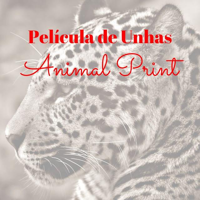 Veja as películas de unhas do tema Animal Print. Vem se apaixonar e já peça a sua.