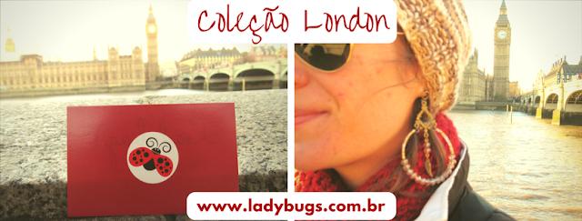 Coleção London - Ladybug's Bijuterias