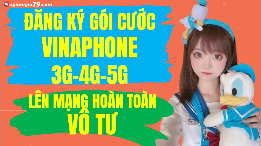 Gói 3G-4G-5G Vinaphone ưu đãi nhất