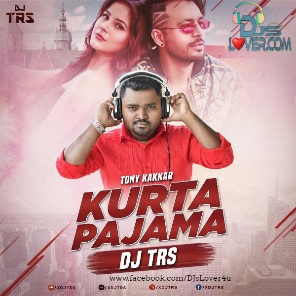 Kurta Pajama Remix DJ TRS
