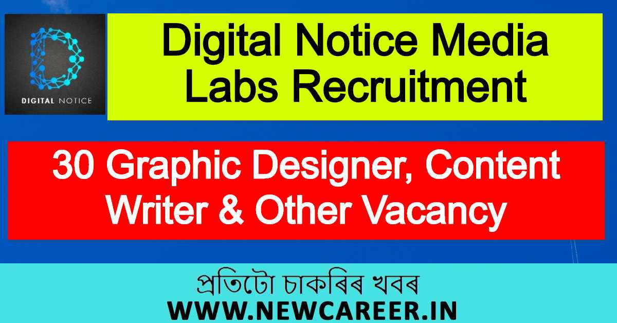 Digital Notice Media Labs Recruitment 2020 : 30 Graphic Designer, Content Writer & Other Vacancy In Guwahati
