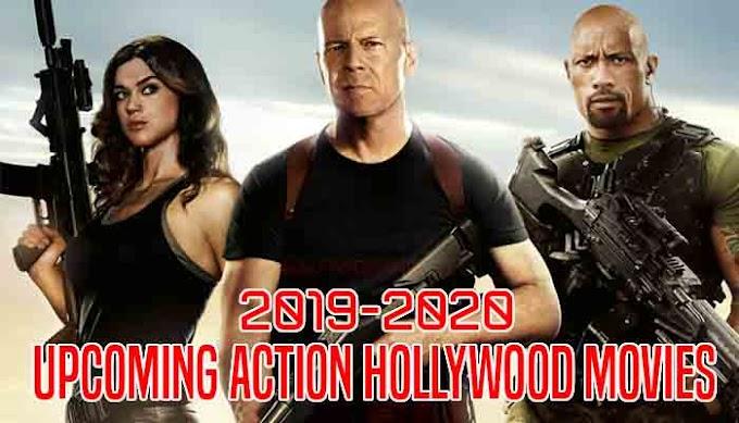 Action Upcoming Hollywood Movies (2019-20)