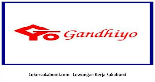 Lowongan Kerja PT Gandhiyo Sukabumi Terbaru