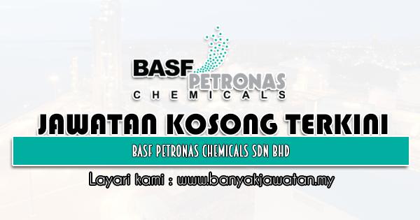 Jawatan Kosong 2021 di BASF PETRONAS Chemicals Sdn Bhd
