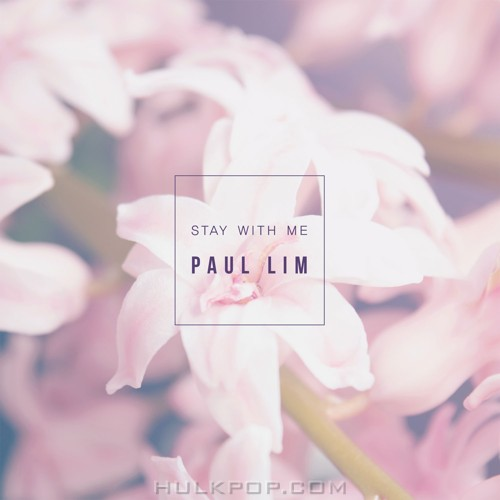 Paul Lim – Stay With Me – Single
