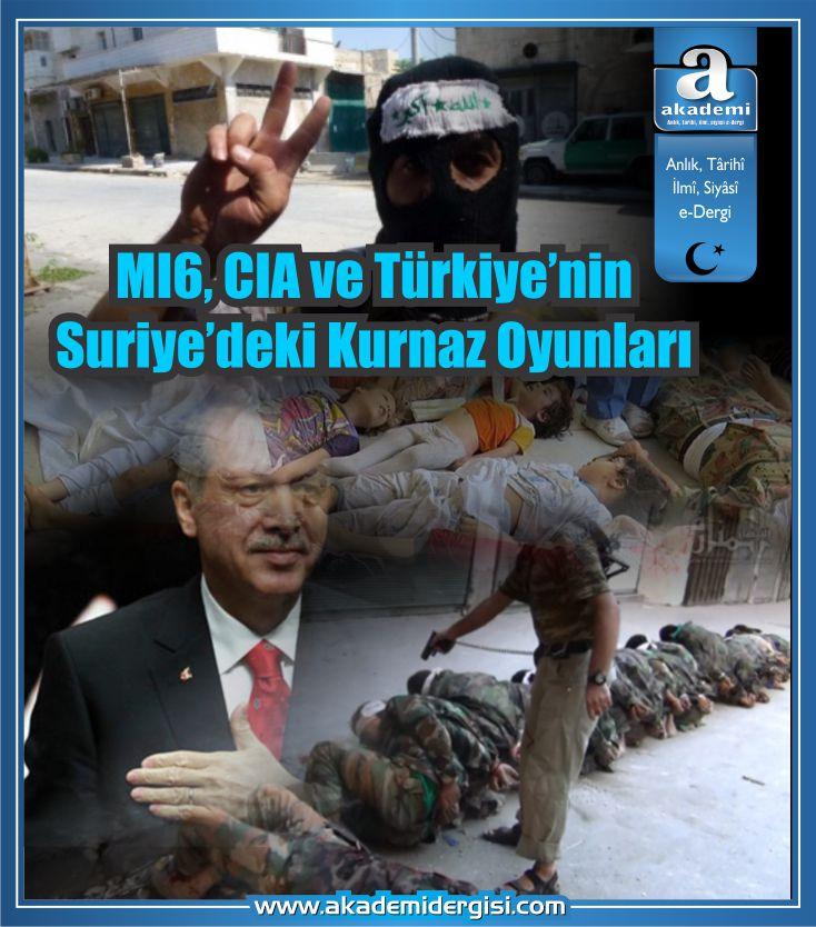 """""""MI 6, CIA ve Türkiye'nin Suriye'deki Kurnaz Oyunları"""""""