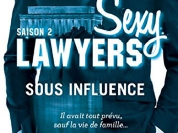 Sexy Lawyers, tome 2 : Sous influence d'Emma Chase