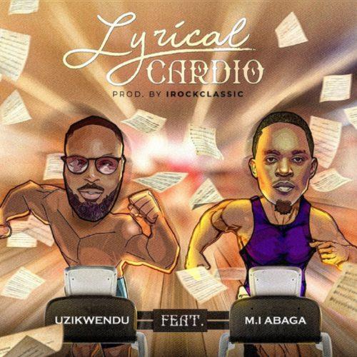 Uzikwendu – Lyrical Cardio ft. MI Abaga