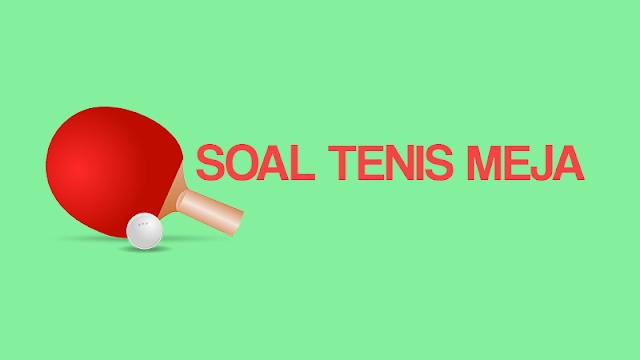 Contoh Soal Tenis Meja Essay