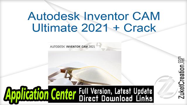 Autodesk Inventor CAM Ultimate 2021 + Crack