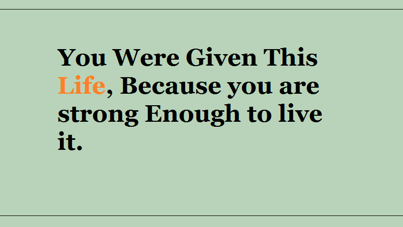 Strong life quotes, good Thoughts