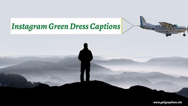 Green Dress Captions,Instagram Green Dress Captions,Green Dress Captions For Instagram