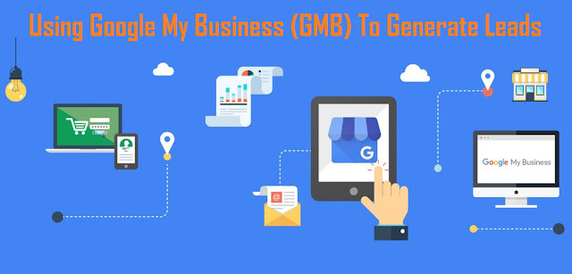 Using Google My Business (GMB) To Generate Leads