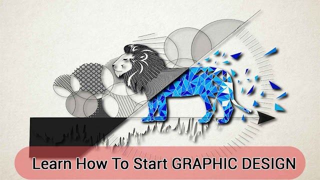 Learn How To Start GRAPHIC DESIGN