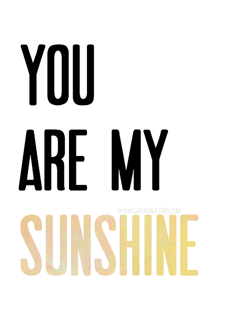 "Free Artwork ""You Are My Sunshine"" Printable"