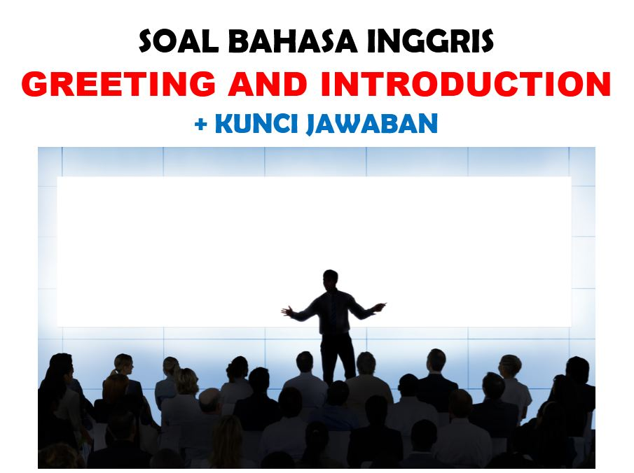 35 Contoh Soal Greeting And Introduction Jawaban Lengkap