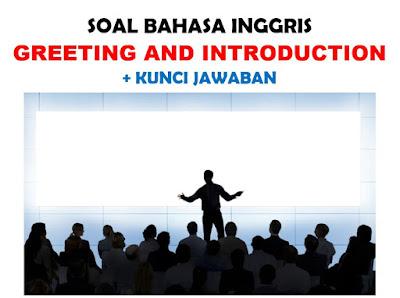 Contoh Soal Greeting and Introduction Jawaban