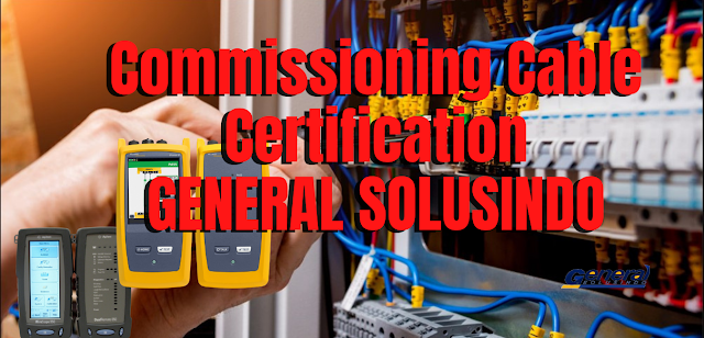 Jasa Test Commissioning Banten Profesional #1 Cable Certification