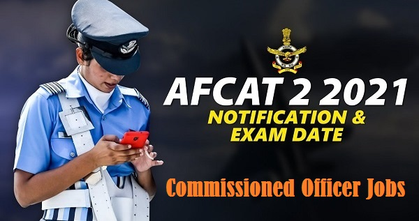 AFCAT 2 Commissioned Officer Notification 2021