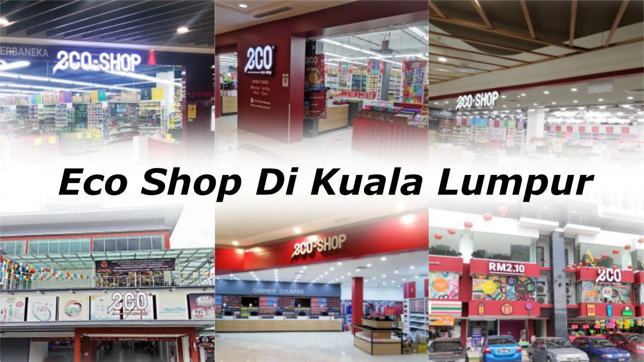 Senarai Lokasi Kedai Eco Shop (Kedai RM2.10) Bagi Seluruh Kuala Lumpur