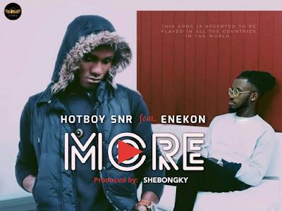 DOWNLOAD MP3: Hotboy Snr - More Ft. Enekon