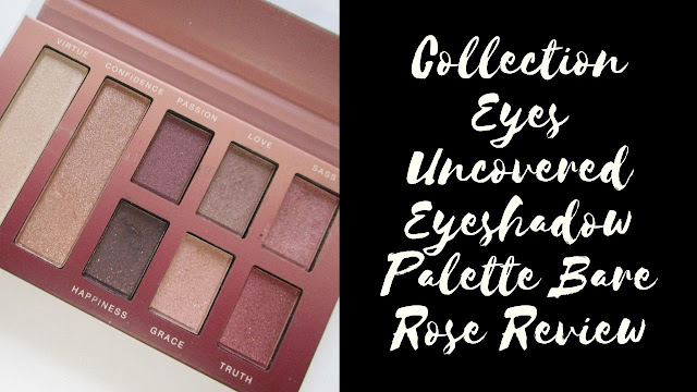Collection Eyes Uncovered Eyeshadow Palette Bare Rose Review