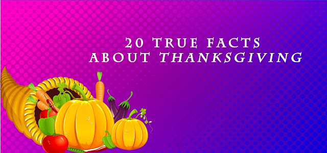 20 True Facts About Thanksgiving