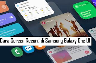 Cara Screen Record di Samsung Galaxy One UI Tanpa Aplikasi Tambahan