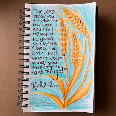 """The Lord repay you for what you have done, and a full reward be given you by the Lord, the God of Israel, under whose wings you have come to take refuge!"" Ruth 2:12 ESV Bible verse sketch hand lettering with blue sky and wheat."