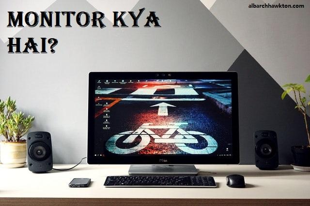 monitor-kya-hai