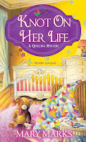 Knot on Her Life quilting mystery novel by Mary Marks