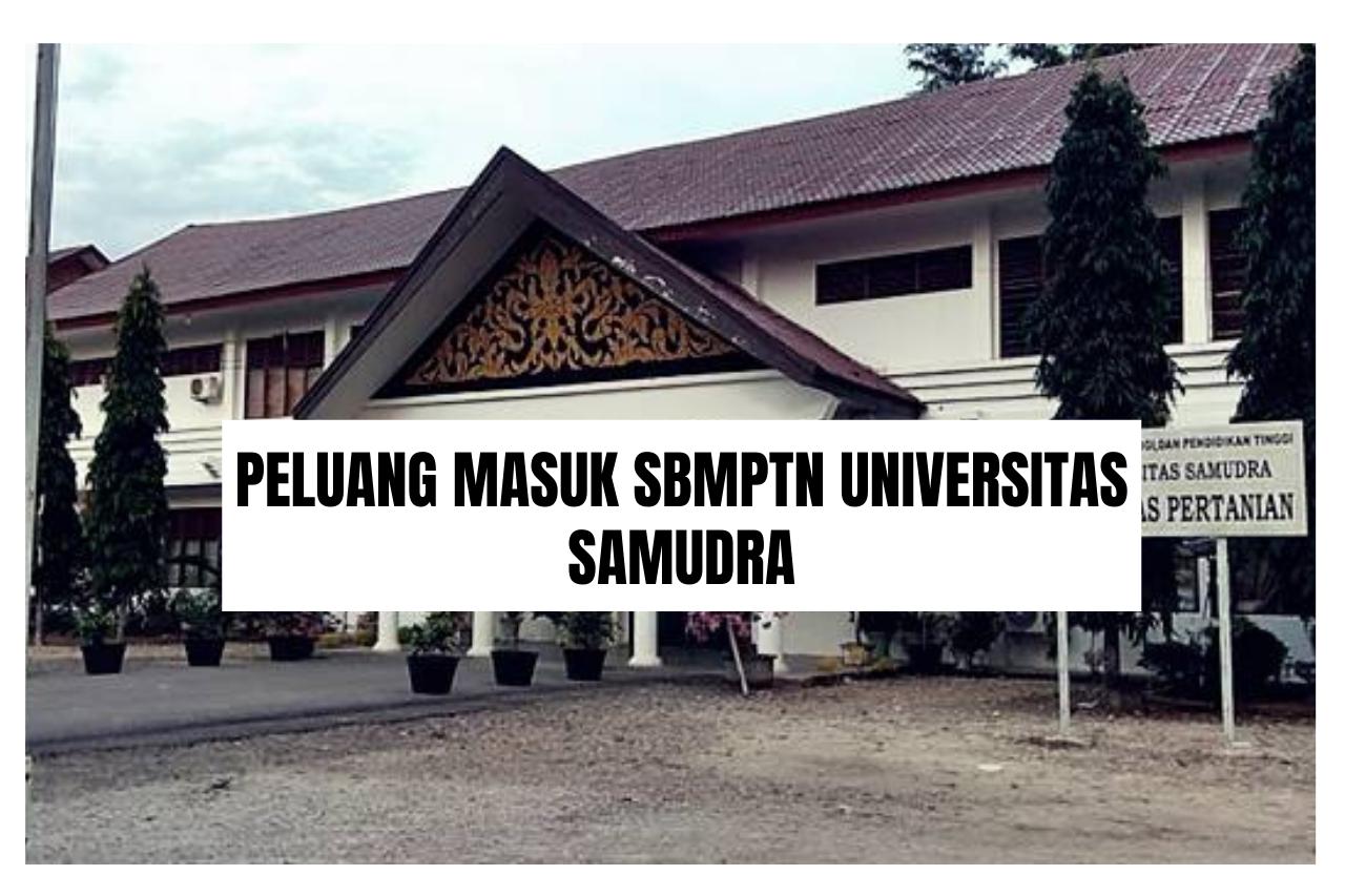 Peluang Masuk SBMPTN UNSAM 2021/2022 (Universitas Samudra)