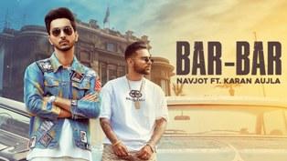 Bar Bar Song Lyrics - Navjot Ft. Karan Aujla
