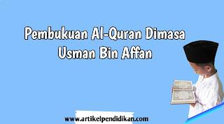 Penulisan Al-Quran dimasa Utsman Bin Affan