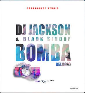 Black Siroof & DJ Jackson - Bomba Relógio (2019)