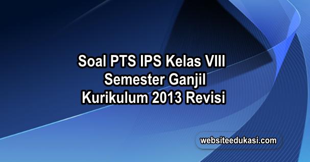 Soal Pts Ips Kelas 8 Kurikulum 2013 Tahun 2020 2021 Websiteedukasi Com