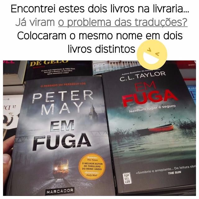 Em Fuga — Sabiam que dois livros diferentes podem ter o mesmo nome?